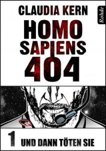 Homo Sapiens 404 - Band 1: Und dann töten sie